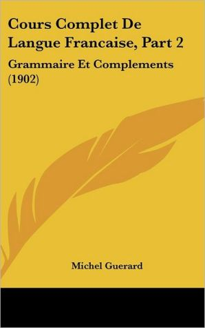 Cours Complet De Langue Francaise, Part 2 - Michel Guerard