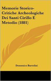 Memorie Storico-Critiche Archeologiche Dei Santi Cirillo E Metodio (1881) - Domenico Bartolini