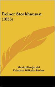 Reiner Stockhausen (1855) - Maximilian Jacobi, Friedrich Wilhelm Bucker (Editor), C. Hertz (Editor)