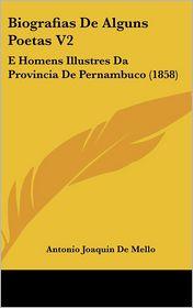 Biografias De Alguns Poetas V2 - Antonio Joaquin De Mello