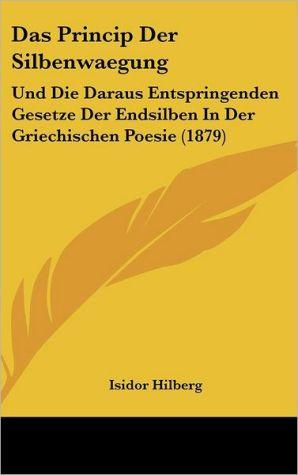 Das Princip Der Silbenwaegung - Isidor Hilberg