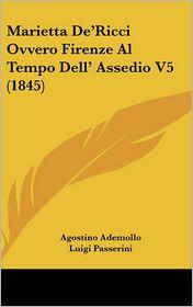 Marietta De'Ricci Ovvero Firenze Al Tempo Dell' Assedio V5 (1845) - Agostino Ademollo, Luigi Passerini