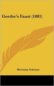 Goethe's Faust (1881) - Hermann Schreyer