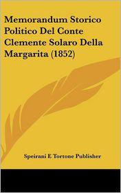 Memorandum Storico Politico Del Conte Clemente Solaro Della Margarita (1852) - Speirani E Tortone Publisher