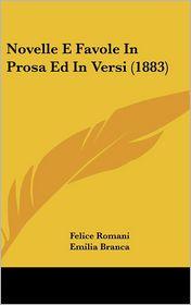 Novelle E Favole In Prosa Ed In Versi (1883) - Felice Romani, Emilia Branca