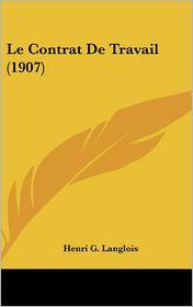 Le Contrat De Travail (1907) - Henri G. Langlois