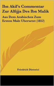 Ibn Akil's Commentar Zur Alfijja Des Ibn Malik - Friedrich Dieterici