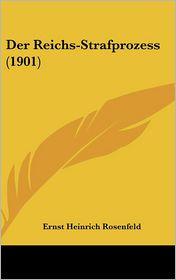 Der Reichs-Strafprozess (1901) - Ernst Heinrich Rosenfeld