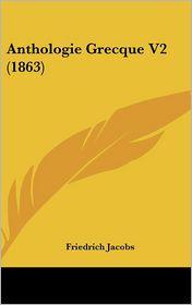 Anthologie Grecque V2 (1863) - Friedrich Jacobs