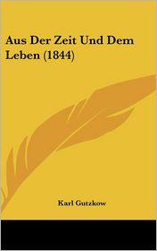 Aus Der Zeit Und Dem Leben (1844)