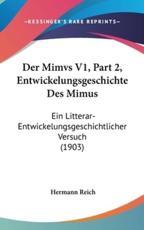 Der Mimvs V1, Part 2, Entwickelungsgeschichte Des Mimus - Hermann Reich