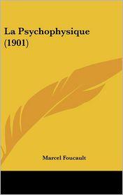 La Psychophysique (1901) - Marcel Foucault