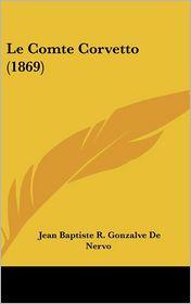 Le Comte Corvetto (1869) - Jean Baptiste R. Gonzalve De Nervo