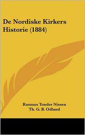De Nordiske Kirkers Historie (1884) - Rasmus Tonder Nissen, Th G.B. Odland