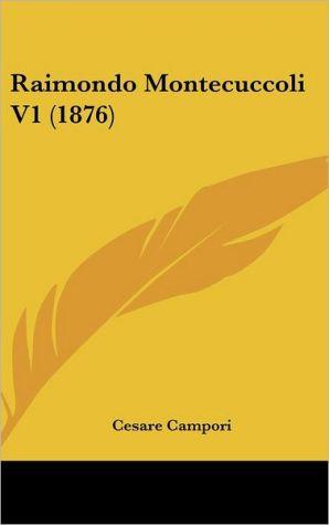 Raimondo Montecuccoli V1 (1876) - Cesare Campori