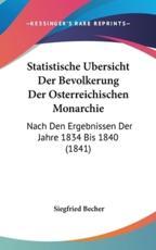 Statistische Ubersicht Der Bevolkerung Der Osterreichischen Monarchie - Siegfried Becher