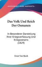 Das Volk Und Reich Der Osmanen - Ernst Von Skork (editor)