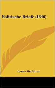 Politische Briefe (1846) - Gustav Von Struve