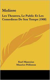 Moliere - Karl Mantzius, Maurice Pellisson (Translator)