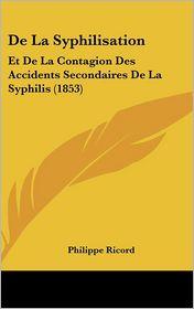 De La Syphilisation - Philippe Ricord