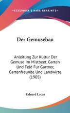 Der Gemusebau - Eduard Lucas