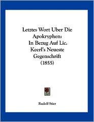 Letztes Wort Uber Die Apokryphen: In Bezug Auf LIC. Keerl's Neueste Gegenschrift (1855)