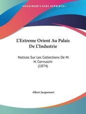 L'Extreme Orient Au Palais de L'Industrie - Albert Jacquemart