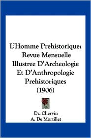 L'Homme Prehistorique - Dr. Chervin (Editor), A. De Mortillet (Editor)