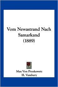 Vom Newastrand Nach Samarkand (1889) - Max Von Proskowetz, H. Vambery (Introduction)