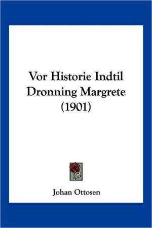 VOR Historie Indtil Dronning Margrete (1901)