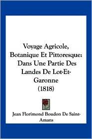Voyage Agricole, Botanique Et Pittoresque - Jean Florimond Boudon De Saint-Amans