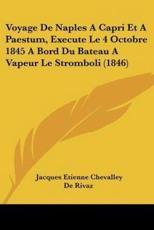 Voyage de Naples a Capri Et a Paestum, Execute Le 4 Octobre 1845 a Bord Du Bateau a Vapeur Le Stromboli (1846) - Jacques Etienne Chevalley De Rivaz