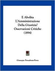 E Abolita L'Amministrazione Della Giustizia? Osservazioni Critiche (1894) (Italian Edition)