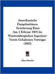 Amerikanische Dampfturbinen - Albert Bantlin