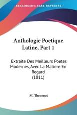 Anthologie Poetique Latine, Part 1 - M Thevenot