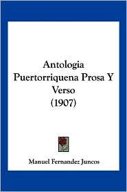 Antologia Puertorriquena Prosa y Verso (1907) - Manuel Fernandez Juncos