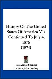 History Of The United States Of America V1 - Jesse Ames Spencer, Benson John Lossing