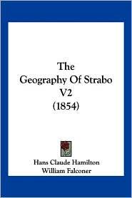 The Geography of Strabo V2 (1854) - Hans Claude Hamilton (Translator), William Falconer (Translator)