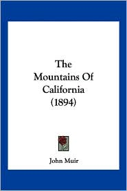 The Mountains of California (1894) - John Muir