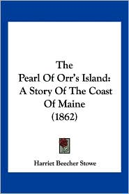 The Pearl of Orr's Island: A Story of the Coast of Maine (1862) - Harriet Beecher Stowe
