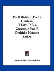 Per Il Diritto E Per La Giustizia - Tipografia Dell' Etna Publisher