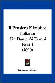 Il Pensiero Filosofico Italiano - Luciano Fabiani