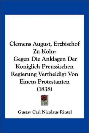Clemens August, Erzbischof Zu Koln - Gustav Carl Nicolaus Rintel