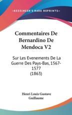 Commentaires de Bernardino de Mendoca V2 - Henri Louis Gustave Guillaume