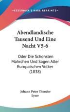 Abendlandische Tausend Und Eine Nacht V5-6 - Johann Peter Theodor Lyser