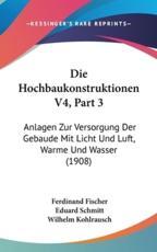 Die Hochbaukonstruktionen V4, Part 3 - Ferdinand Fischer
