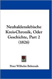 Neuhaldenslebische Kreis-Chronik, Oder Geschichte, Part 2 (1826) - Peter Wilhelm Behrends