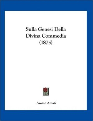 Sulla Genesi Della Divina Commedia (1875)