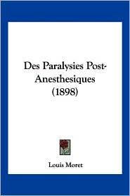 Des Paralysies Post-Anesthesiques (1898) - Louis Moret
