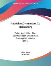 Stadtiches Gymnasium Zu Marienburg - Theod Breiter